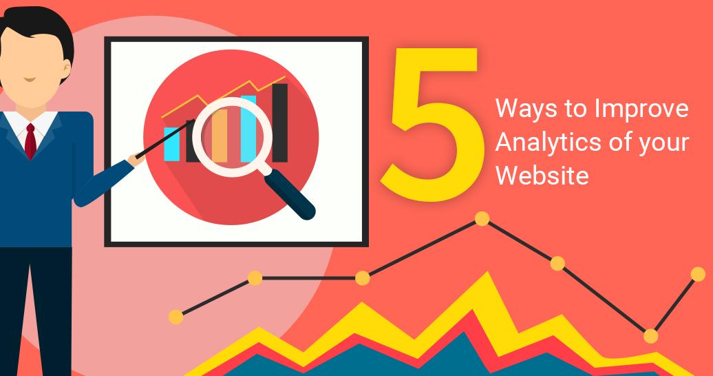 5 ways to improve analytics of your website