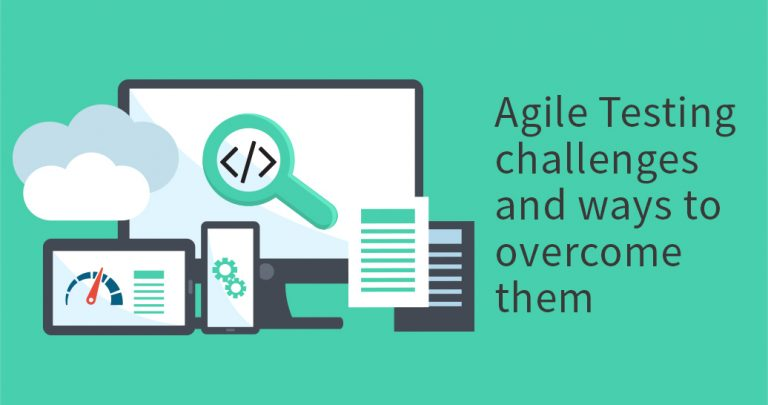 Agile Testing challenges and ways to overcome them
