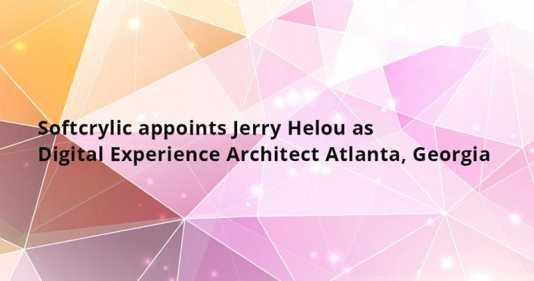 Softcrylic appoints Jerry Helou as Digital Experience Architect  Atlanta, Georgia