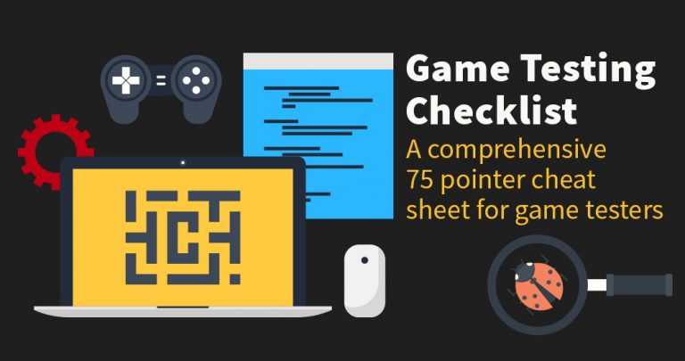 Game Testing Checklist – A comprehensive 75 pointer cheat sheet for game testers