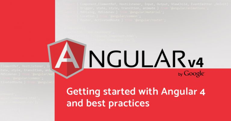 Getting started with Angular 4 and best practices
