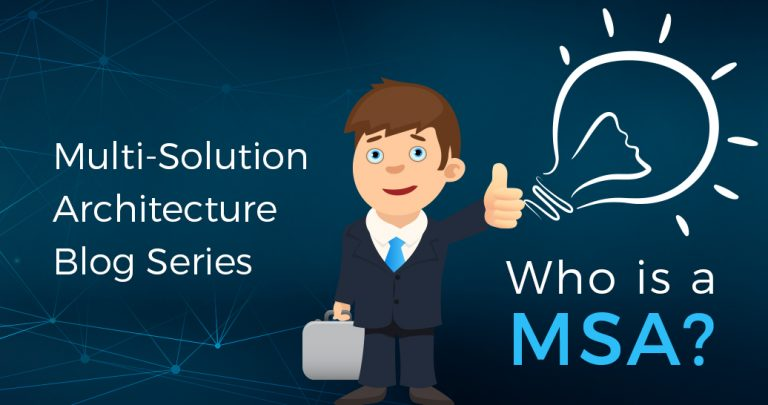 Multi-Solution Architecture Blog Series ‒ Who is the Multi-Solution Architect (MSA)?