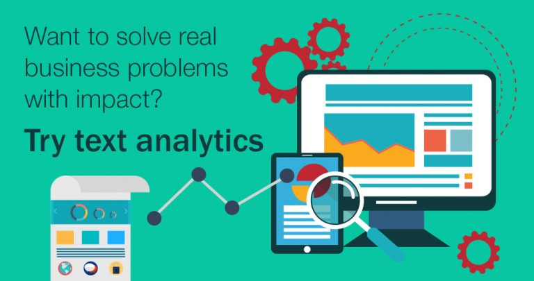 Want to solve real business problems with impact? Try text analytics