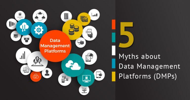 Five Myths about Data Management Platforms (DMPs)