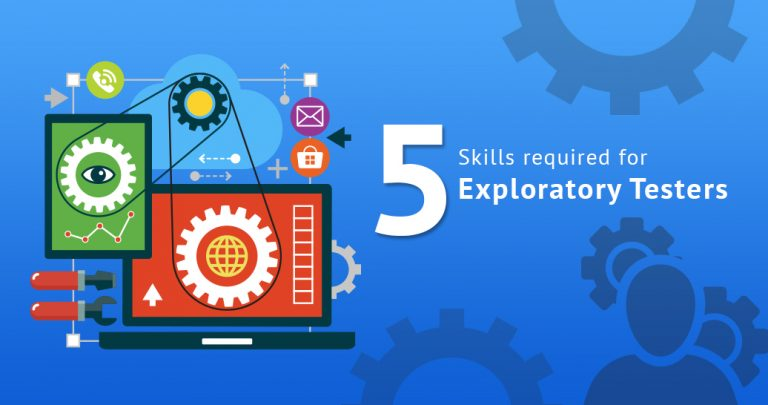 5 Essential Skill Sets required for Exploratory Testers